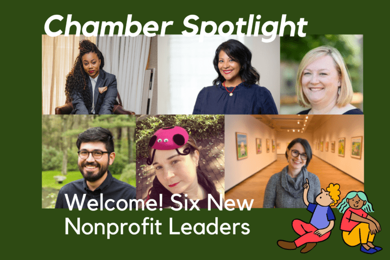 Chamber Spotlight: Welcome! Six New Nonprofit Leaders